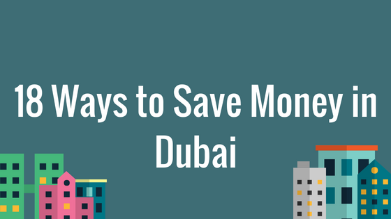 18 ways to Save Money in Dubai