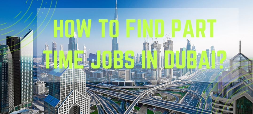How to find Part-time Jobs in Dubai?