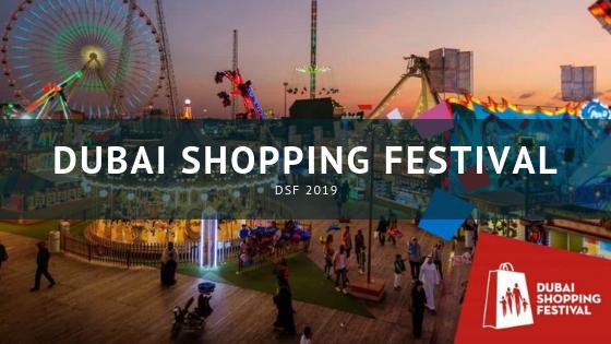 Dubai Shopping Festival – DSF 2019
