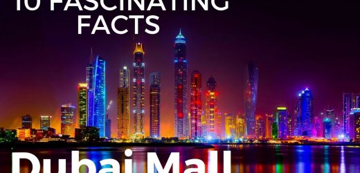 10 Fascinating Facts About Dubai Mall