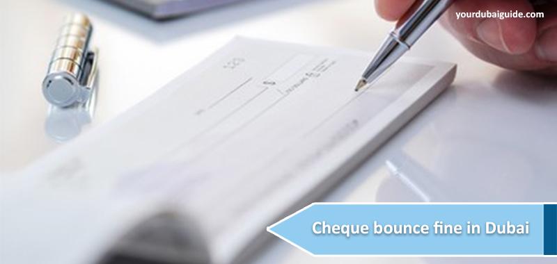 Cheque bounce fine in Dubai / UAE