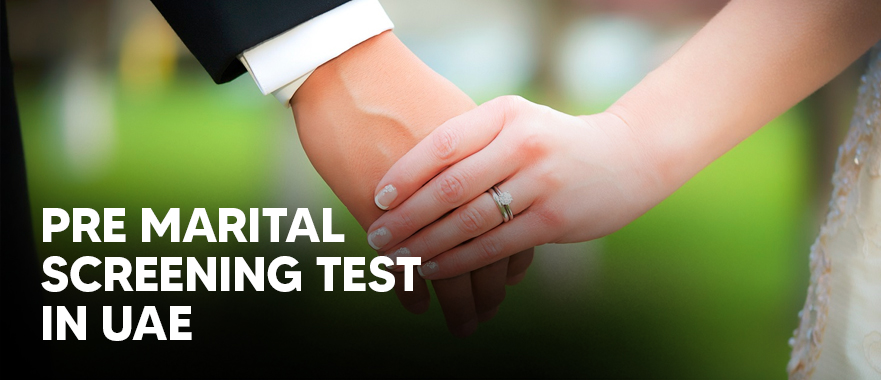 Pre Marital Screening Test in UAE- What to expect? What are the documents required to take?