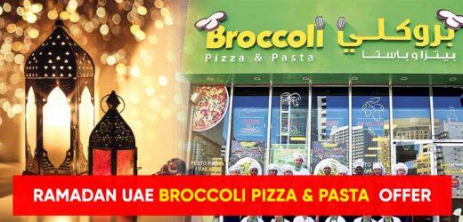 Ramadan 2021 UAE – Broccoli Pizza & Pasta offers