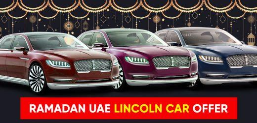Ramadan 2021 UAE – Lincoln Car offers