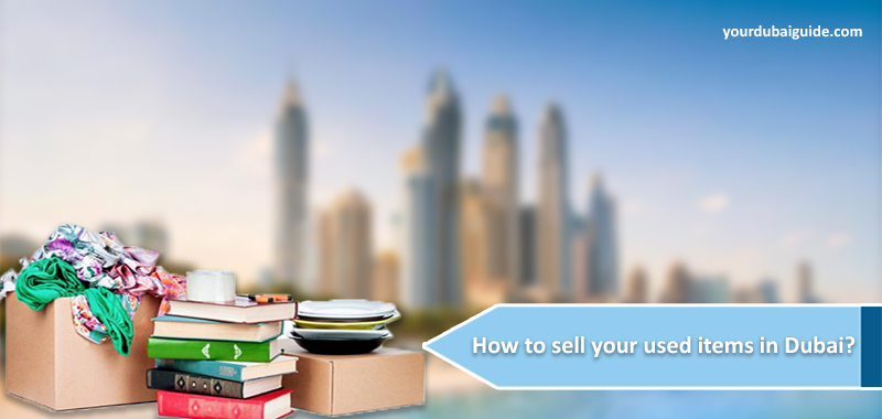 How to sell your used items in Dubai?