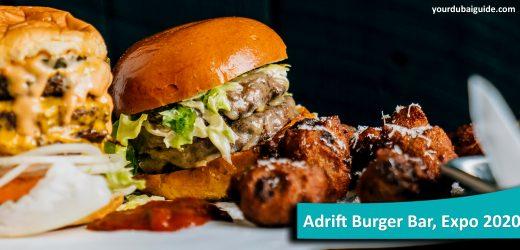 Adrift Burger Bar at Expo 2020, Dubai