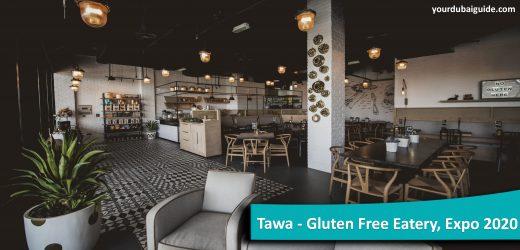 Tawa – Gluten Free Eatery at Expo 2020, Dubai